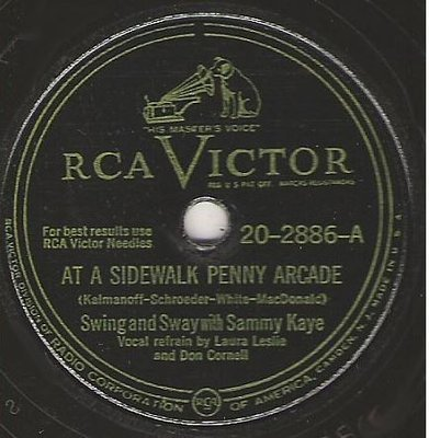 Kaye, Sammy / At a Sidewalk Penny Arcade (1947) / RCA Victor 20-2886 (Single, 10