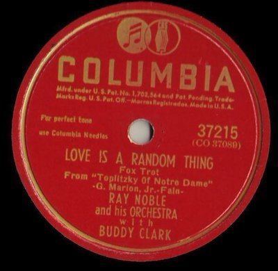 Noble, Ray (+ Buddy Clark) / Love Is a Random Thing (1946) / Columbia 37215 (Single, 10