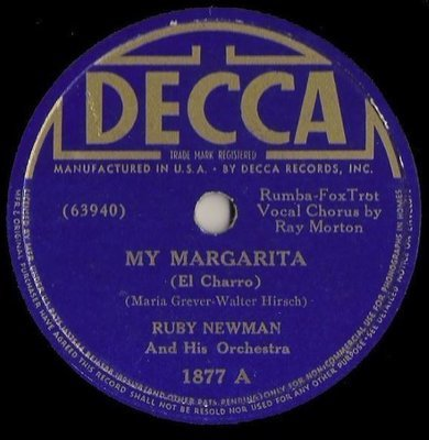 Newman, Ruby / My Margarita (El Charro) (1938) / Decca 1877 (Single, 10