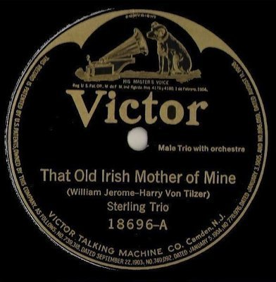 Sterling Trio / That Old Irish Mother of Mine (1920) / Victor 18696 (Single, 10