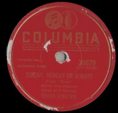 Sinatra, Frank / Sunday, Monday Or Always (1943) / Columbia 36679 (Single, 10