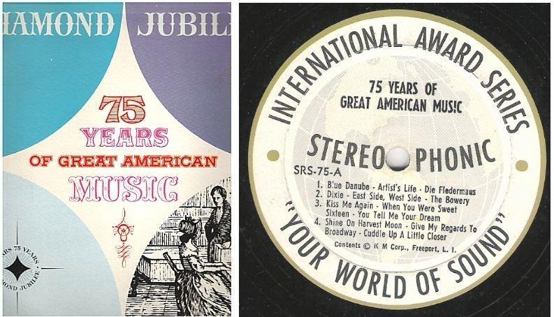 "Uncredited Artists / 75 Years of Great American Music / International Award Series SRS-75 (Album, 12"" Vinyl)"