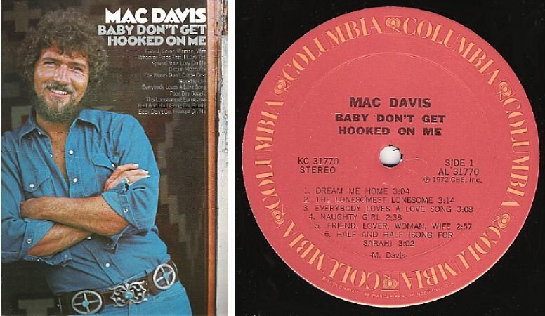 Davis, Mac / Baby Don't Get Hooked On Me (1972) / Columbia KC-31770 (Album,  12