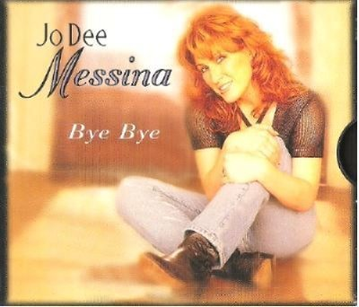 Messina, Jo Dee / Bye Bye (1998) / Curb D2-73034 (CD Single)