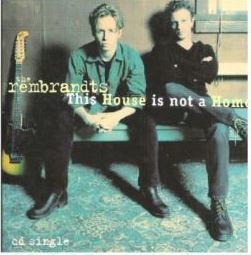 Rembrandts, The / This House Is Not a Home (1995) / EastWest 64384-2 (CD Single)