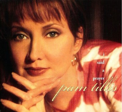 Tillis, Pam / I Said a Prayer (1998) / Arista-Nashville 13125-2 (CD Single)
