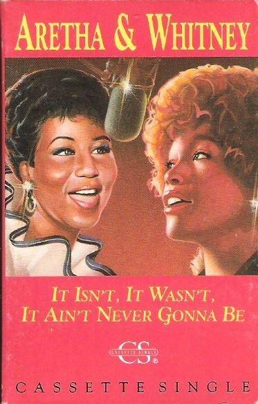 Franklin, Aretha (+ Whitney Houston) / It Isn't, It Wasn't, It Ain't Never Gonna Be / Arista CAS-9850 | Cassette Single (1989)