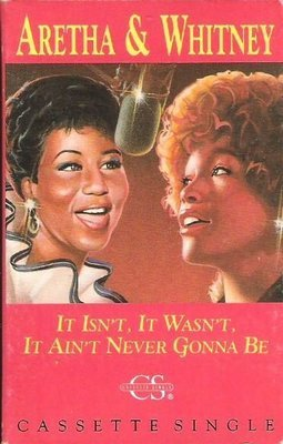 Franklin, Aretha (+ Whitney Houston) / It Isn't, It Wasn't, It Ain't Never Gonna Be / Arista CAS-9850 | Cassette Single (1989)