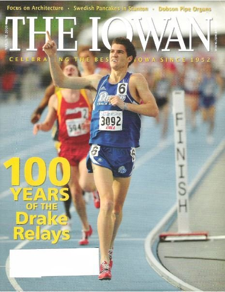 Iowan, The / 100 Years of The Drake Relays / March - April | Magazine (2009)