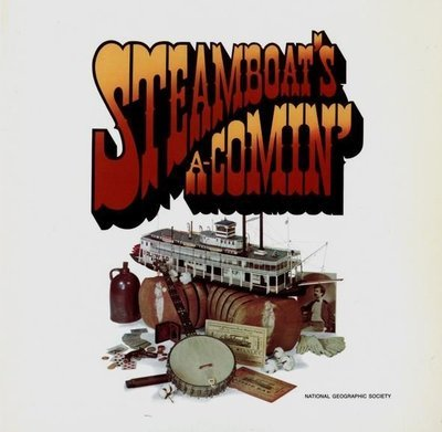 Various Artists / Steamboat's A-Comin' / National Geographic Society 07787 | Twelve Inch Vinyl Album (1976)