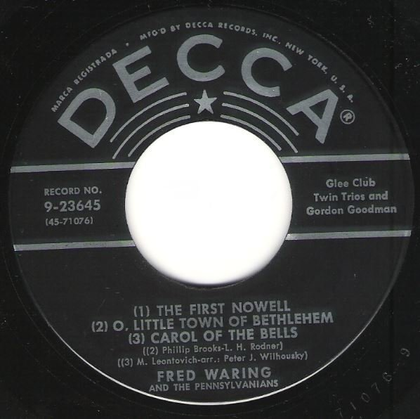 Waring, Fred (and His Pennsylvanians) / The First Nowell - O, Little Town of Bethlehem - Carol of the Bells / Decca 9-23645 | Seven Inch Vinyl Single (1950)