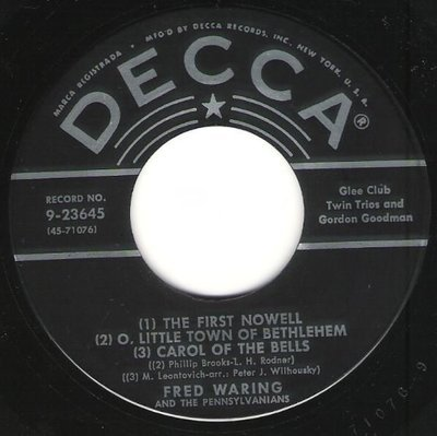 Waring, Fred (and His Pennsylvanians) / The First Nowell - O, Little Town of Bethlehem - Carol of the Bells / Decca 9-23645   Seven Inch Vinyl Single (1950)