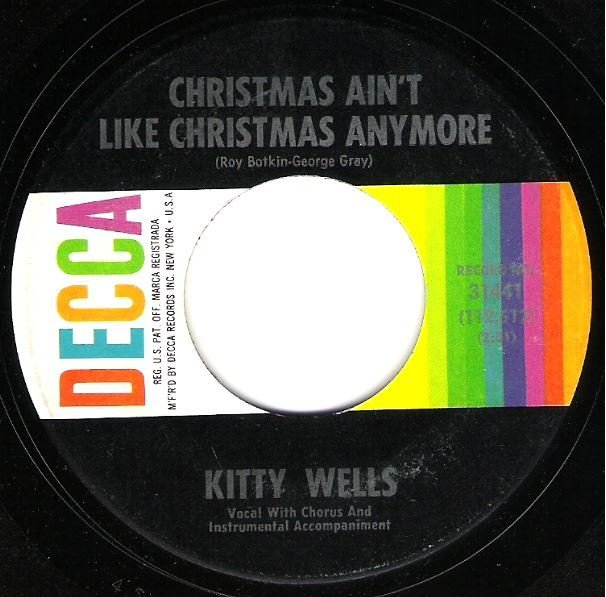 Wells, Kitty / Christmas Ain't Like Christmas Anymore / Decca 31441 | Seven Inch Vinyl Single (1962)