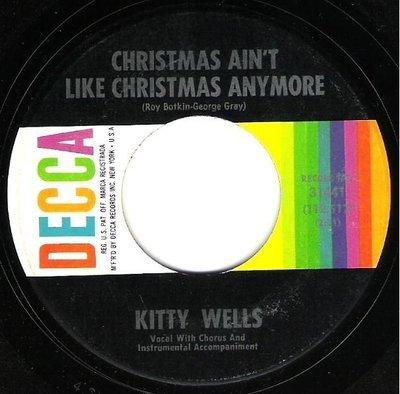 Wells, Kitty / Christmas Ain't Like Christmas Anymore / Decca 31441   Seven Inch Vinyl Single (1962)