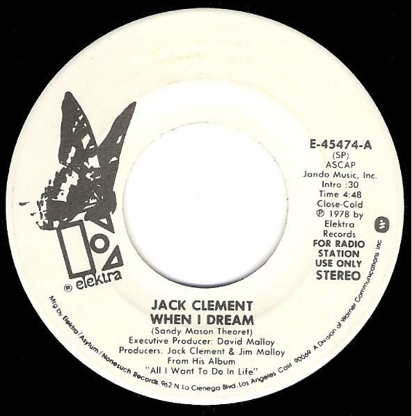 Clement, Jack / When I Dream / Elektra E-45474 / Promo | Seven Inch Vinyl Single (1978)