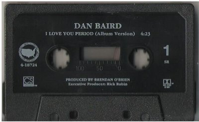 Baird, Dan / I Love You Period / Def American 4-18724 | Cassette Single (1992)