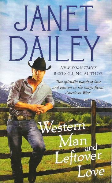Dailey, Janet / Western Man + Leftover Love / Pocket Books | Book (2013)