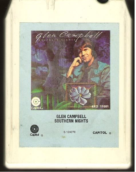 Campbell, Glen / Southern Nights / Capitol 8XO-11601 | White Shell | 8-Track Tape | 1977