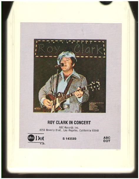 Clark, Roy / Roy Clark In Concert / ABC-Dot S-143589 | White Shell | 8-Track Tape | 1976