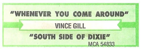 Gill, Vince / Whenever You Come Around | MCA 54833 | Jukebox Title Strip | April 1994
