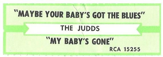 Judds, The / Maybe Your Baby's Got the Blues | RCA 15255 | Jukebox Title Strip | August 1987