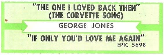 Jones, George / The One I Loved Back Then (The Corvette Song) | Epic 5698 | Jukebox Title Strip | November 1985