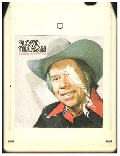 Tillman, Floyd / I'll Keep On Lovin' You | 51 West QA-16010 | White Shell | 8-Track Tape | 1979