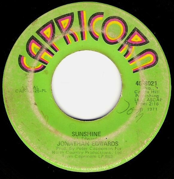 "Edwards, Jonathan / Sunshine | Capricorn 45-8021 | Single, 7"" Vinyl | October 1971"