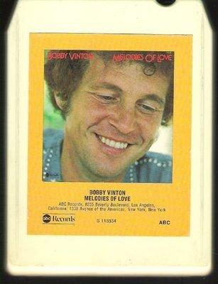 Vinton, Bobby / Melodies Of Love | ABC S-113334 | White Shell | 8-Track Tape | November 1974