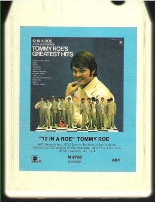Roe, Tommy / 12 In a Roe | ABC M-8700 | White Shell | 8-Track Tape | 1971
