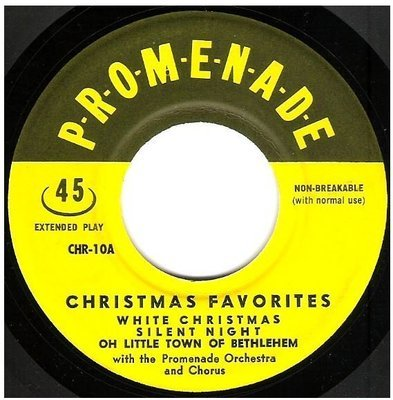 Promenade Orchestra + Chorus / Christmas Favorites   Promenade CHR-10   EP, 7
