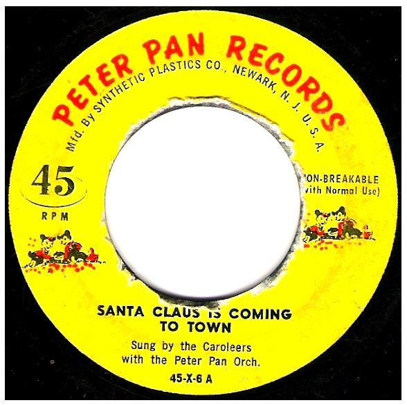 "Caroleers, The / Santa Claus Is Coming to Town | Peter Pan Records 45-X-6 | Single, 7"" Vinyl 