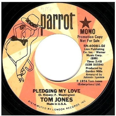 Jones, Tom / Pledging My Love | Parrot 5N-40081-DJ | Single, 7