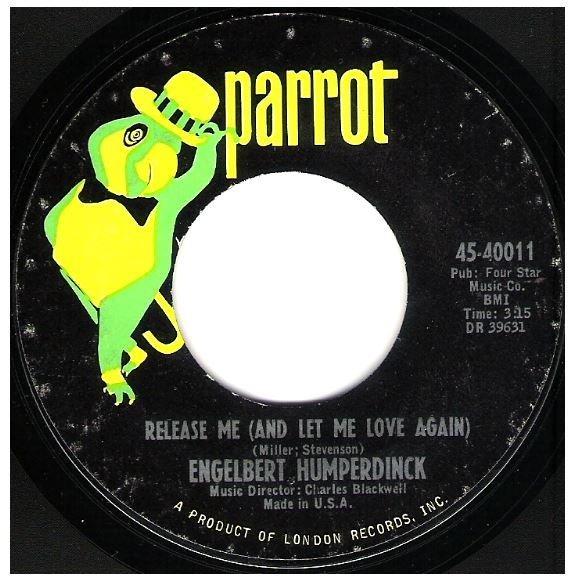 "Humperdinck, Engelbert / Release Me (And Let Me Love Again) | Parrot 45-40011 | Single, 7"" Vinyl | February 1967"