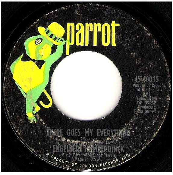 "Humperdinck, Engelbert / There Goes My Everything | Parrot 45-40015 | Single, 7"" Vinyl | June 1967"