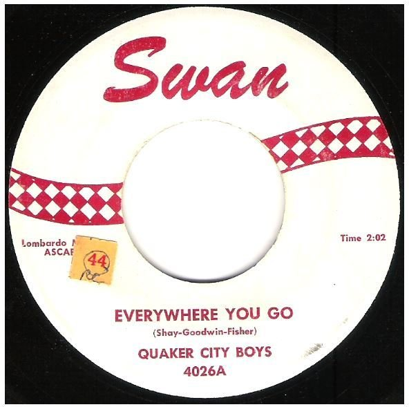 "Quaker City Boys / Everywhere You Go | Swan 4026 | Single, 7"" Vinyl 