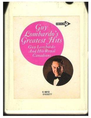 Lombardo, Guy / Guy Lombardo's Greatest Hits | Decca 6-4812 | White Shell | 8-Track Tape | 1966