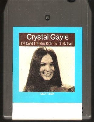 Gayle, Crystal / I've Cried the Blue Right Out of My Eyes | MCA MCAT-2334 | Light Black Shell | 8-Track Tape | February 1978