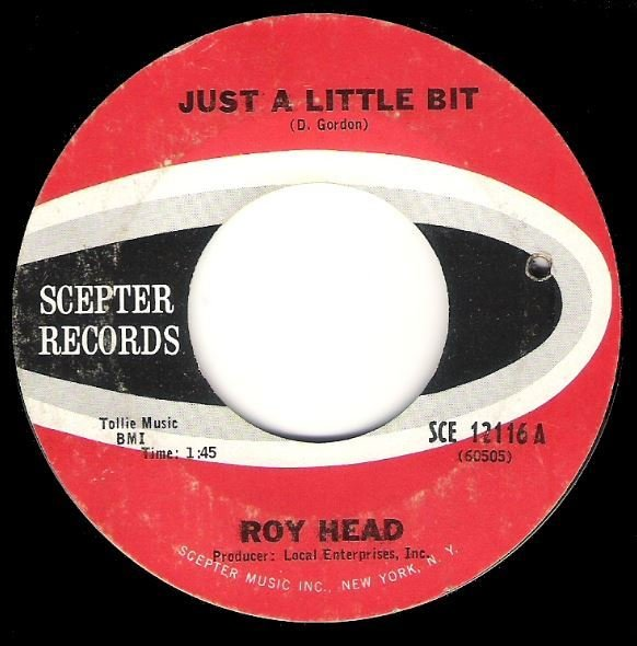 "Head, Roy / Just a Little Bit | Scepter SCE-12116 | Single, 7"" Vinyl 
