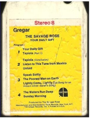 Savage Rose, The / Your Daily Gift / Gregar P8GG-1001 | White Shell | 8-Track Tape | 1970