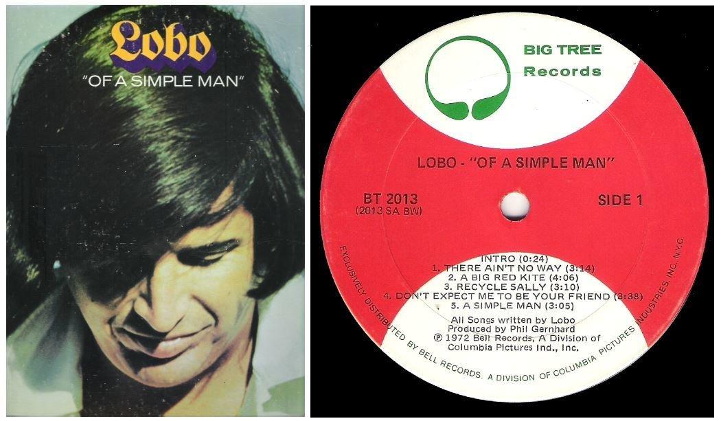 "Lobo / Of a Simple Man | Big Tree BT-2013 | Album (12"" Vinyl) | 1972"