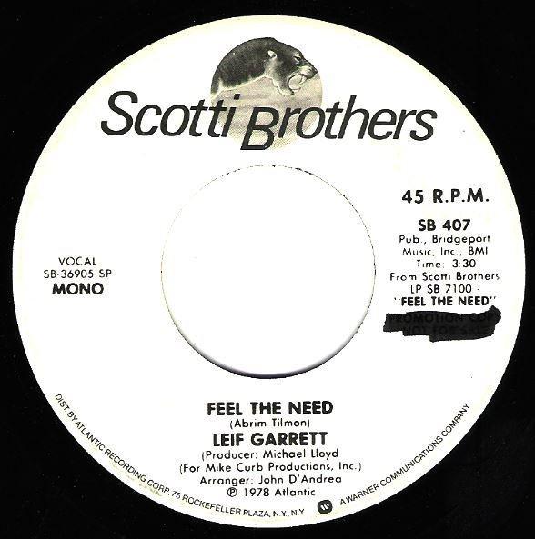 "Garrett, Leif / Feel the Need | Scotti Brothers SB-407 | Single, 7"" Vinyl | May 1979 | Promo"