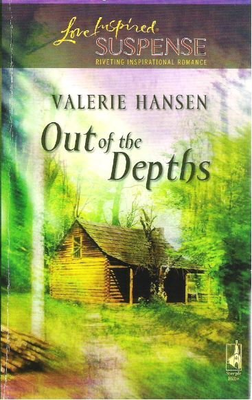 Hansen, Valerie / Out of the Depths | Steeple Hill | Book | December 2006