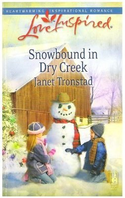 Tronstad, Janet / Snowbound in Dry Creek   Steeple Hill   Book   October 2008