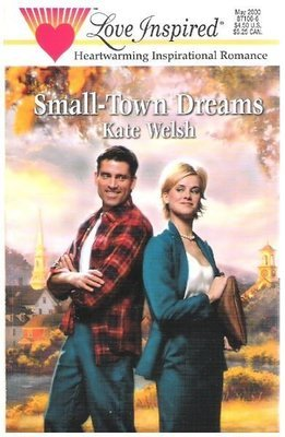 Welsh, Kate / Small-Town Dreams | Steeple Hill | Book | May 2000