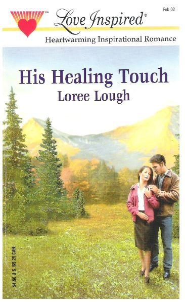 Lough, Loree / His Healing Touch | Steeple Hill | Book | February 2002