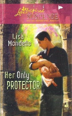 Mondello, Lisa / Her Only Protector | Steeple Hill | Book | August 2008