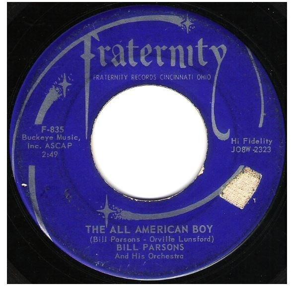 "Parsons, Bill / The All American Boy | Fraternity F-835 | Single, 7"" Vinyl | October 1958 | Bobby Bare"
