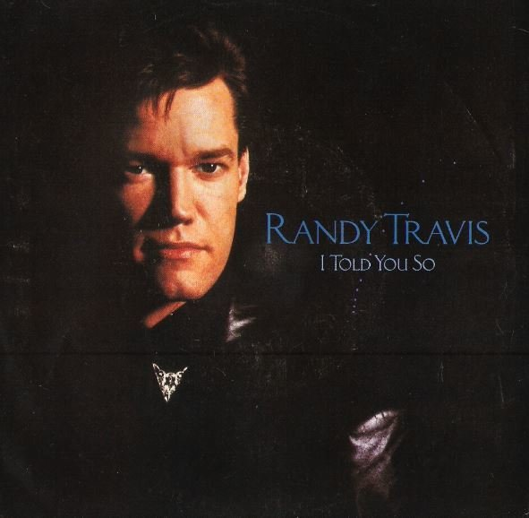 "Travis, Randy / I Told You So | Warner Bros. 7-27969 | Single, 7"" Vinyl 