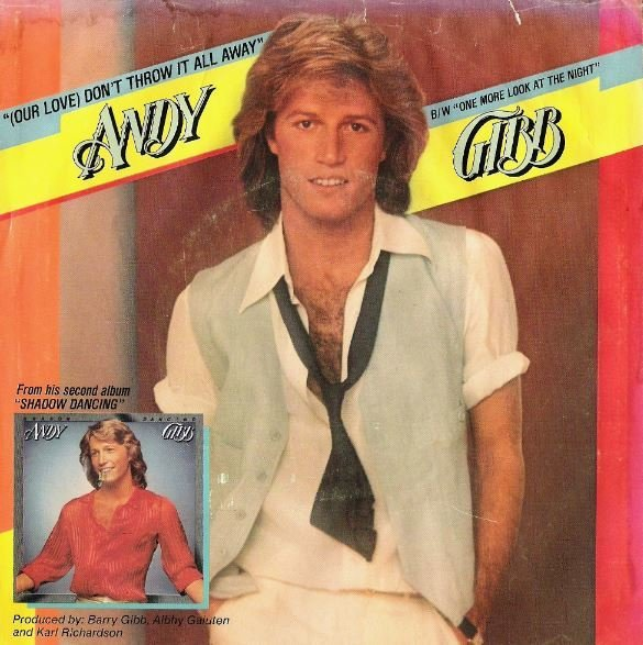 """Gibb, Andy / (Our Love) Don't Throw It All Away 